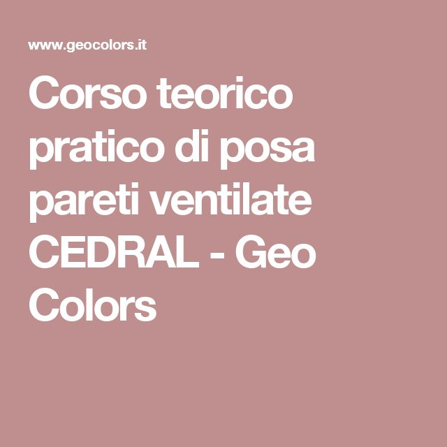 Corso teorico pratico di posa pareti ventilate CEDRAL - Geo Colors