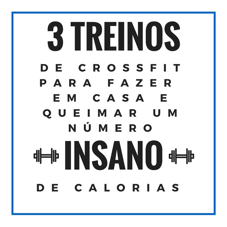 Veja nesse artigo 3 treinos de CrossFit para queimar um número insano de calorias e que pode ser feito de casa. A sua barriga tanquinho está te esperando.