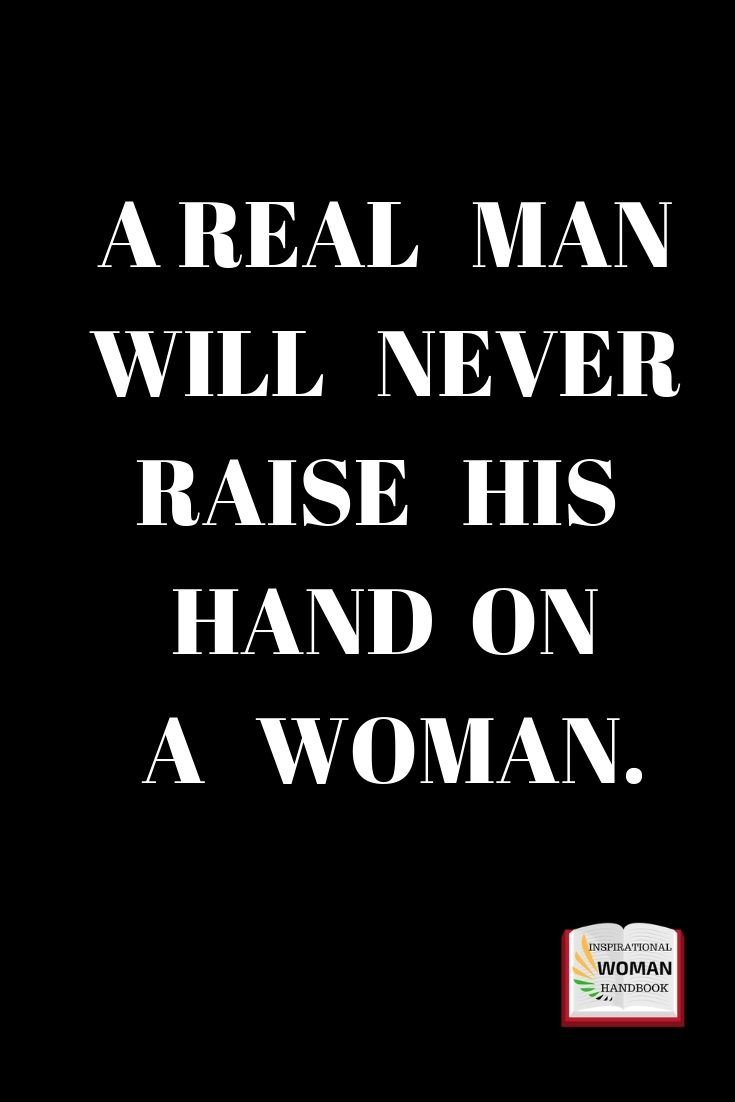 There Is No Excuse For A Man Beating A Woman Woman Quotes