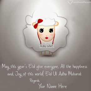 Write your names on lovely Cute Eid Ul Adha Wishes pictures in quick time.We have a best collection of beautiful high resolution Eid Ul Adha pictures with best quotes specially designed to express your feelings and love in best way.Just write your good name on Cute Eid Ul Adha Wishes picture and generate your photo in easiest way.You can send and use your name images for facebook profile dps as well. Create beautiful Cute Eid Ul Adha Wishes Images With Name online and send your best wishes…