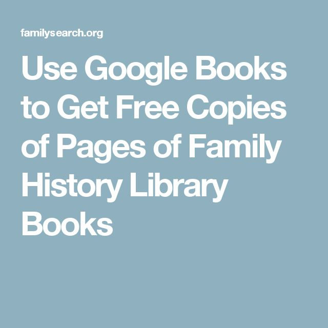 Use Google Books to Get Free Copies of Pages of Family History Library Books