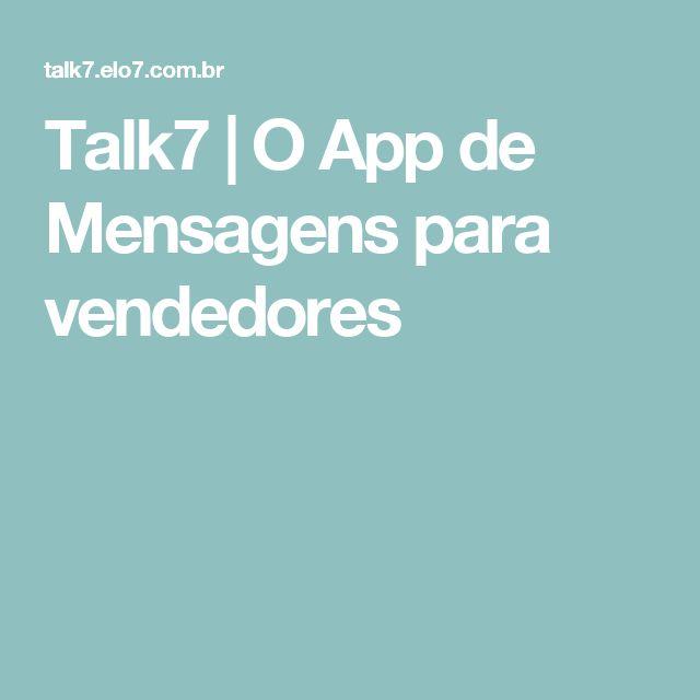 Talk7   O App de Mensagens para vendedores