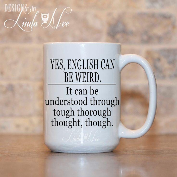 English can be Weird Coffee Mug, Grammar Coffee Mug, Mugs, Funny Quote Mug, Nerd Mug, Geek, Nerdy, Geeky, Nerd, Grammar Geek, Bookish MSA86 #englishcanbeweird #english #lol Funny Geek Nerd #Nerdy #grammar #quote #grammarpolice #teacher #professor #student #college #geekery #funny  #mug #designsbylindanee #gift #graduation #coffee #coffeemug #coffeelover #grammargeek #englishisweird