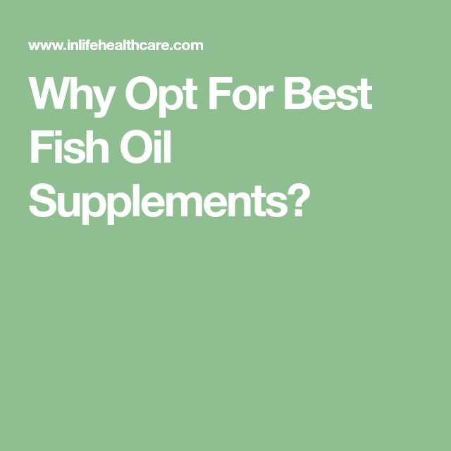 Why Opt For Best Fish Oil Supplements?