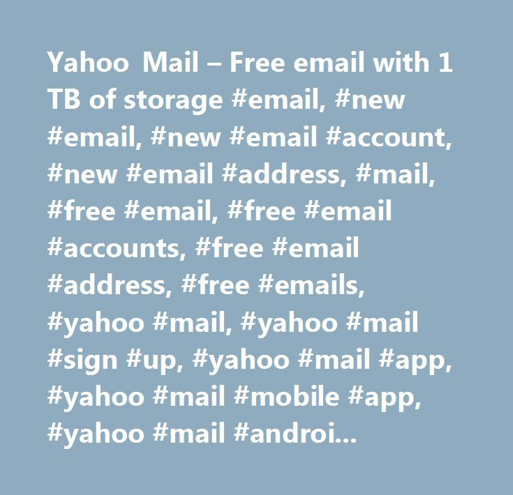 Yahoo Mail – Free email with 1 TB of storage #email, #new #email, #new #email #account, #new #email #address, #mail, #free #email, #free #email #accounts, #free #email #address, #free #emails, #yahoo #mail, #yahoo #mail #sign #up, #yahoo #mail #app, #yahoo #mail #mobile #app, #yahoo #mail #android #app, #yahoo #mail #iphone #app, #yahoo #mail #ios #app, #spam #filter, #security #features…