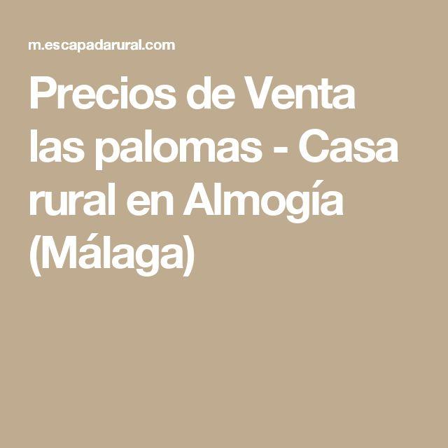 Precios de Venta las palomas - Casa rural en Almogía (Málaga)