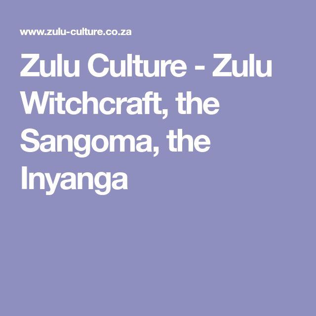 Zulu Culture - Zulu Witchcraft, the Sangoma, the Inyanga