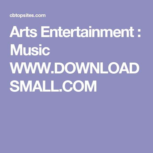 Arts Entertainment : Music WWW.DOWNLOADSMALL.COM