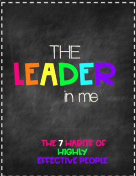 The Leader In Me is a great program that strives to teach students to be leaders! Students learn this by following the 7 habits! Habits: 1. Be Proactive 2. Begin with the End in Mind 3. Put First Things First 4. Think Win-WIn 5. Seek First to Understand, Then to Be Understood 6.