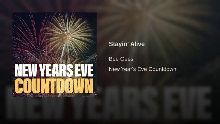 Stayin Alive Youtube New Year S Eve Countdown Bee Gees Universal Music