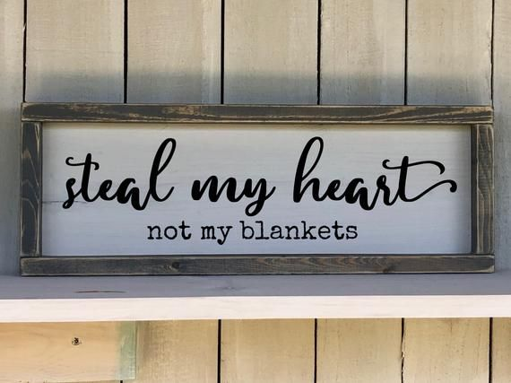Framed Wood Farmhouse Sign Rustic Home Decor Over The Bed Sign Steal My Heart Not My Blankets Item 1910r S2 In 2020 Farmhouse Signs Frame Rustic