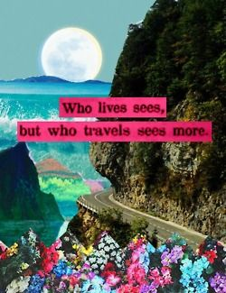 Travel and seeing more...it opens our eyes to so much more beyond the familiar.