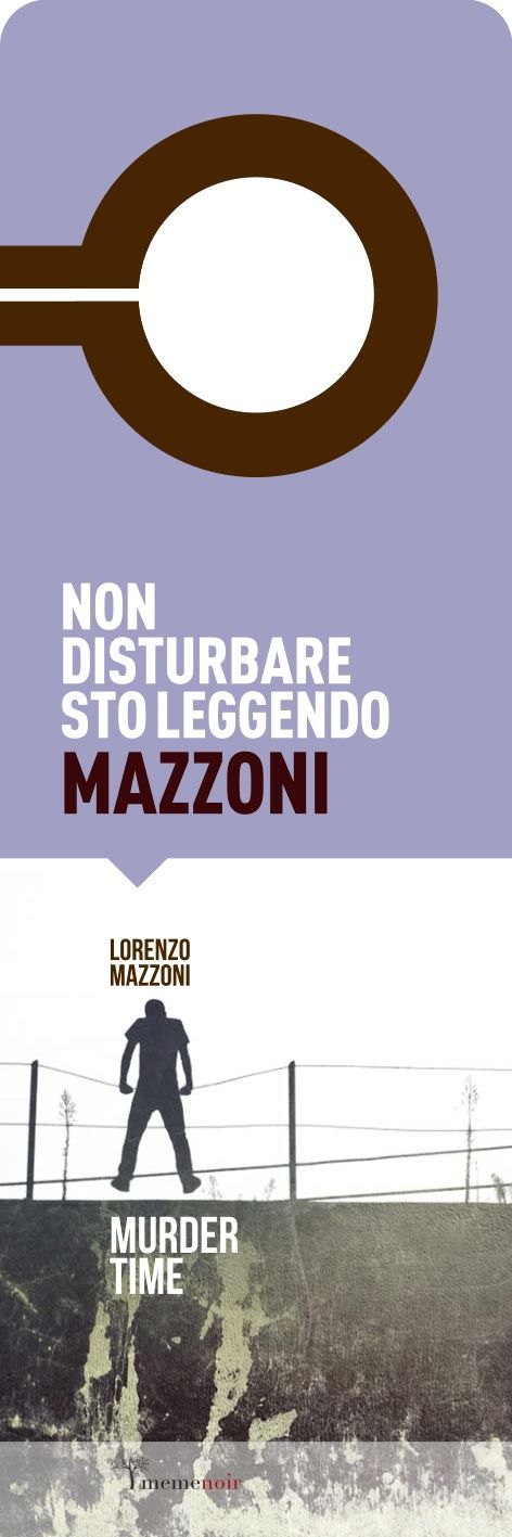 "Lorenzo Mazzoni - Murder Time ""do not disturb"" bookmark front - meme publishers ©2014"