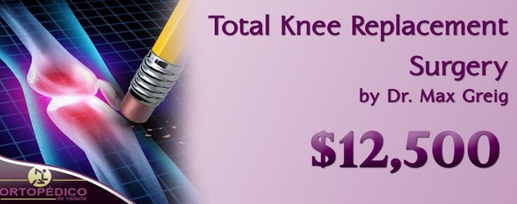 Total Knee Replacement Surgery in Puerto Vallarta, Mexico  http://bit.ly/1UzpSvB  #Knee #Surgery #Mexico