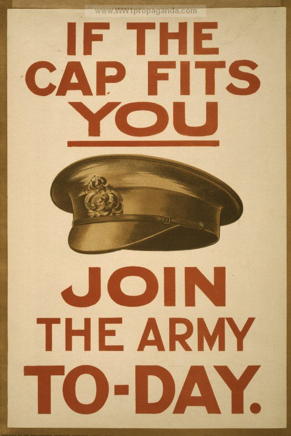 British WW1 Propaganda Posters · WW1 Army Posters. If the cap fits you, join the army to-day. Poster showing a military hat.