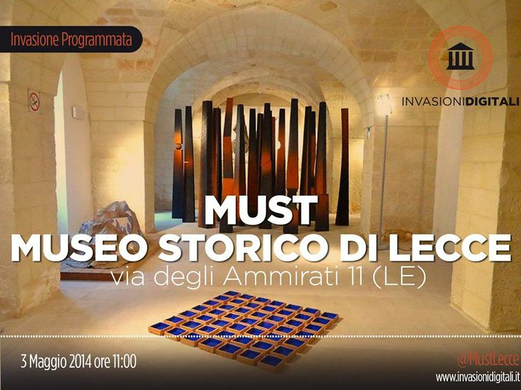 #InvasioniDigitali: Sabato 3 Maggio 2014 ore 11:00 invadiamo il MUST - Museo Storico della Città di Lecce.   INFO: http://www.invasionidigitali.it/it/invasionedigitale/must-museo-storico-della-città-di-lecce#.U15Qeq1_sQ4  Hashtag: #invasioniDigitali #invadiLecce