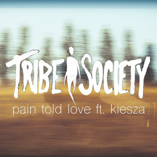 Tribe Society – Pain Told Love Lyrics | Genius