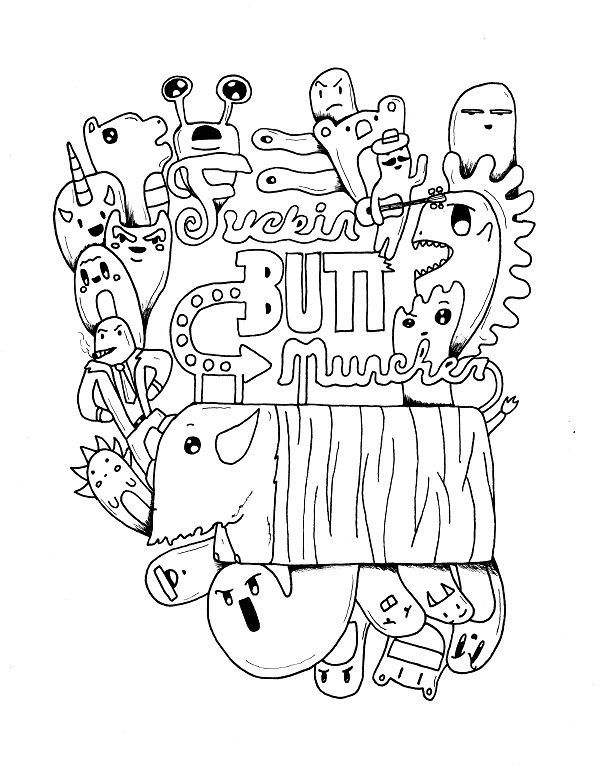 Buttmuncher - Adult Coloring page - swear. 14 FREE printable coloring pages, Visit swearstressaway.com to download and print 14 swear word coloring pages. These adult coloring pages with colorful language are perfect for getting rid of stress. The free printable coloring pages that are given change, so the pin may differ from the coloring pages give at swearstressaway.com - Sweary sketches #coloring