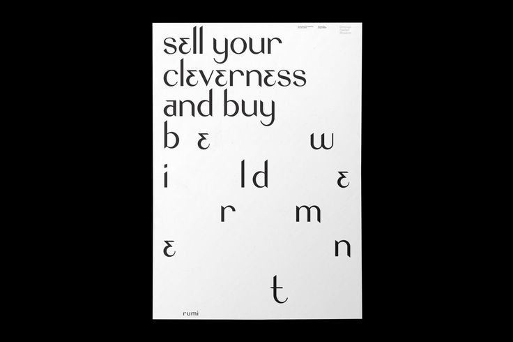 Sell Your Cleverness and Buy Bewilderment. —Rumi Great Ideas of Humanity—Chicago Made: A traveling exhibition of Chicago-based contemporary graphic designers curated by Chicago Design Museum. Hong Kong, Business of Design Week, 2016.