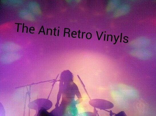 The Anti Retro Vinyls... AMAZING