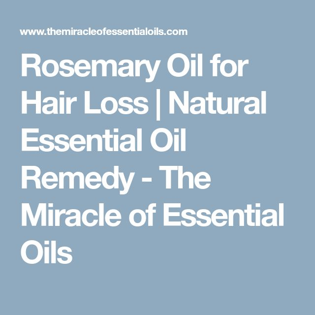 Rosemary Oil for Hair Loss   Natural Essential Oil Remedy - The Miracle of Essential Oils
