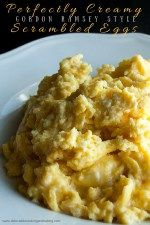 Perfectly Creamy Scrambled Eggs Gordon Ramsey Style at Delectable, www.delectablecookingandbaking.com