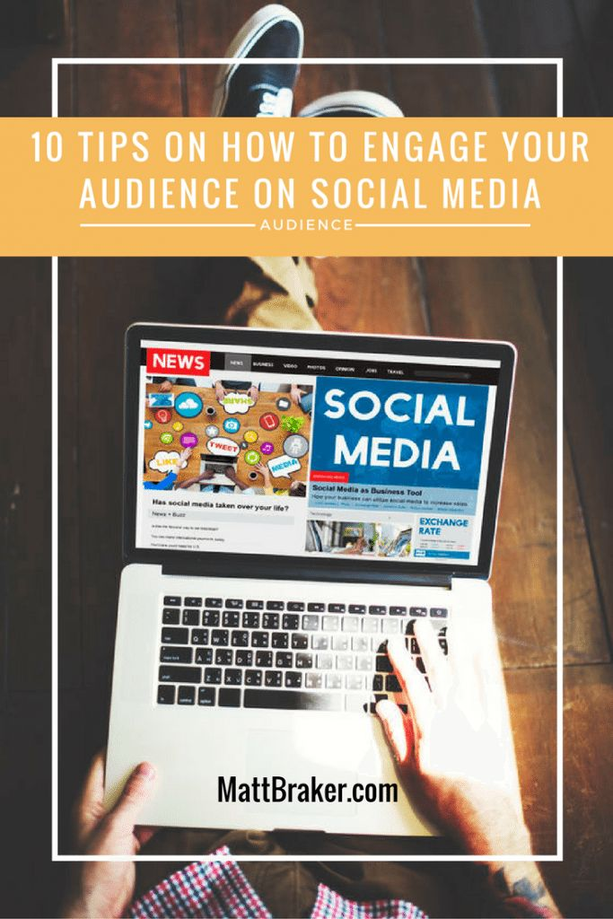 10 tips on how to engage your social media audience