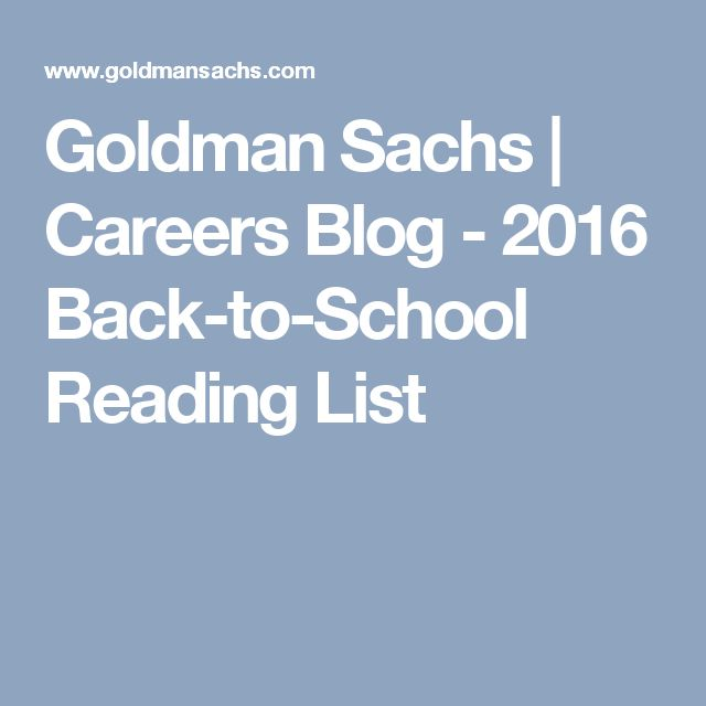 Goldman Sachs | Careers Blog - 2016 Back-to-School Reading List