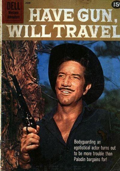 Have Gun will Travel-Palladin I thought he was handsome.