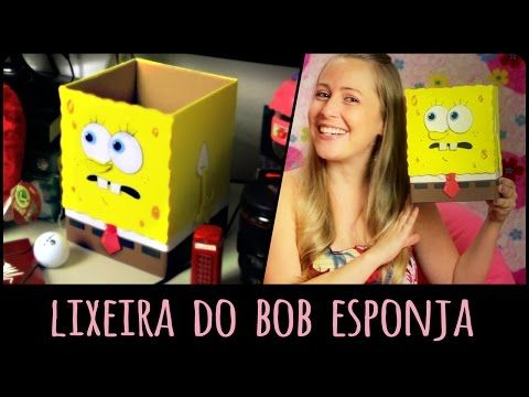 Lixeira do Bob Esponja =DiY - YouTube