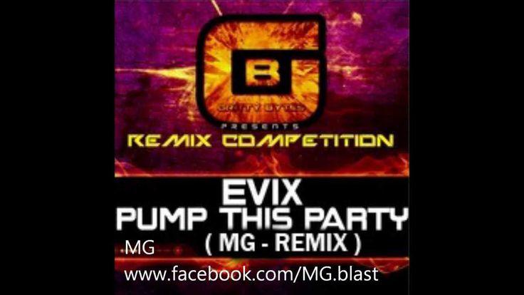 Evix - Pump this party - ( MG - Remix )