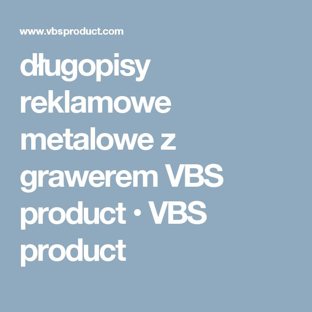 długopisy reklamowe metalowe z grawerem VBS product • VBS product