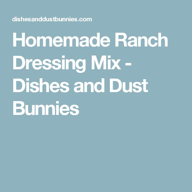 Homemade Ranch Dressing Mix - Dishes and Dust Bunnies