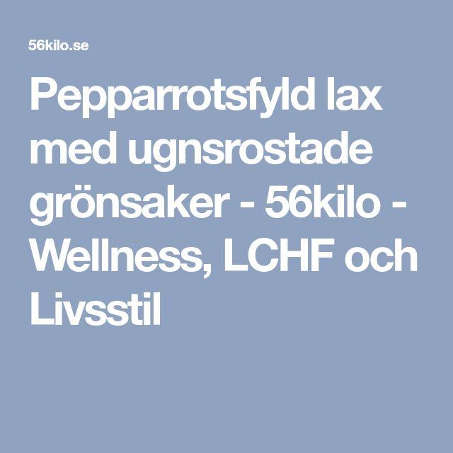 Pepparrotsfyld lax med ugnsrostade grönsaker - 56kilo - Wellness, LCHF och Livsstil