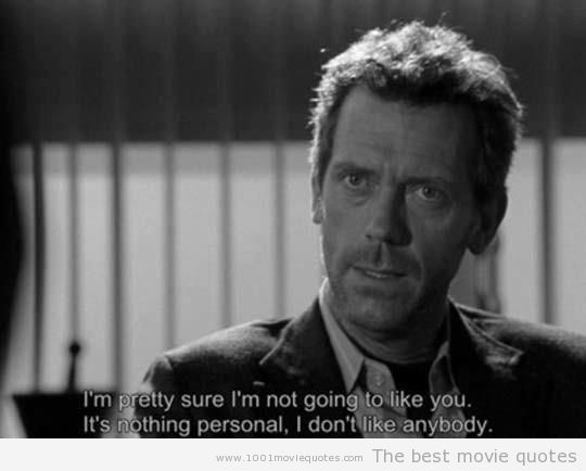 Dr House Quotes and Sayings | Dr. Gregory House quotes,Dr., Gregory, House, author, authors, writer ...