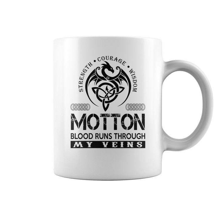 Strength Courage Wisdom MOTTON Blood Runs Through My Veins Name Mugs #Motton
