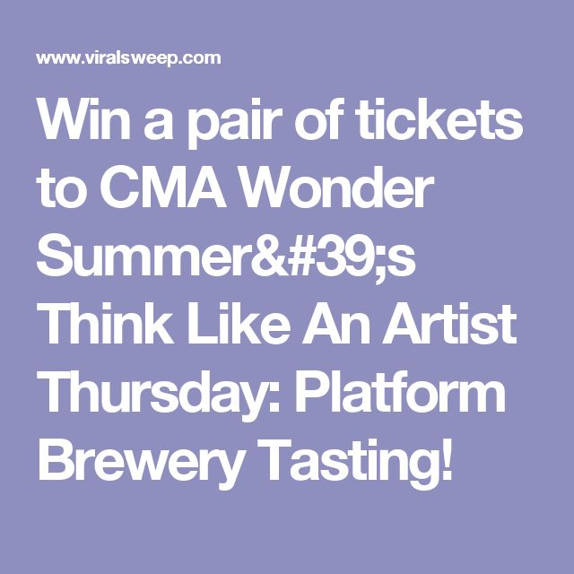 Win a pair of tickets to CMA Wonder Summer's Think Like An Artist Thursday: Platform Brewery Tasting!