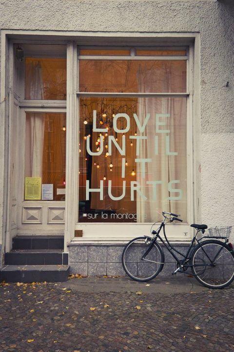 Love Until it Hurts. So Good. Tumblr