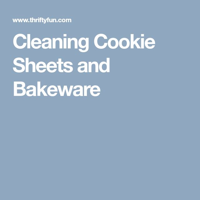 Cleaning Cookie Sheets and Bakeware