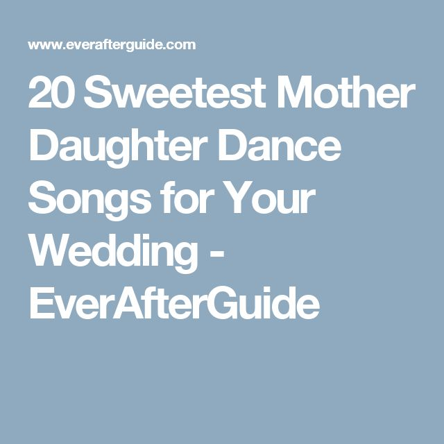 20 Sweetest Mother Daughter Dance Songs for Your Wedding - EverAfterGuide