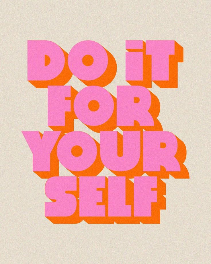 typography | do it for yourself