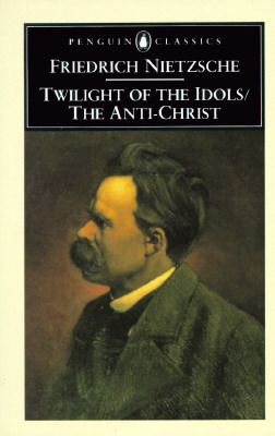 Twilight of the Idols/The Anti-Christ  by Friedrich Nietzsche - In 1888, the last sane year of his life Nietsche produced these two brief but devastating books.  Twilight of the Idols, 'a grand declaration of war' on all the prevalent ideas of his time, offers a lightning tour of his whole philosophy. It also prepares the way for The Anti-Christ, a final assault on institutional Christianity.