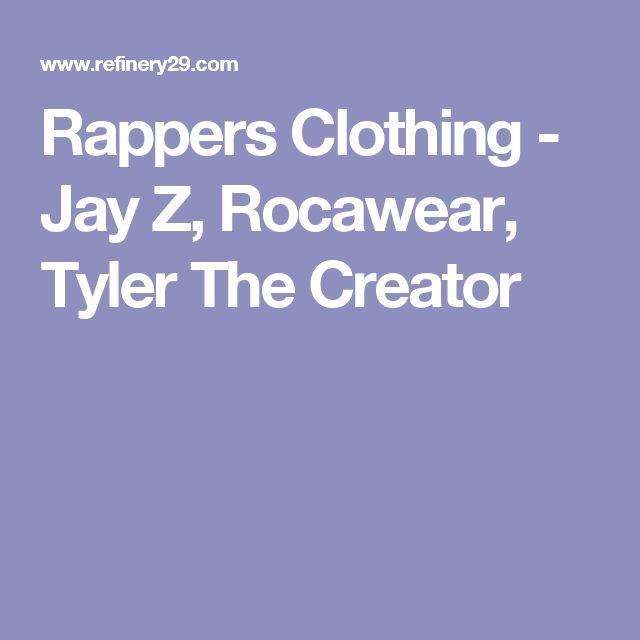 Rappers Clothing - Jay Z, Rocawear, Tyler The Creator