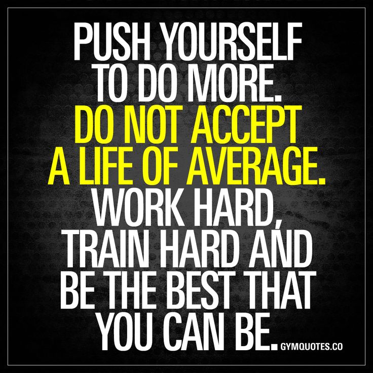 Push yourself to do more. Do not accept a life of average | Gym motivation