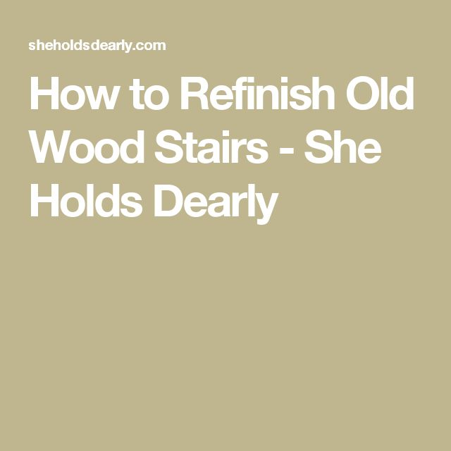 Best How To Refinish Old Wood Stairs Refinish Wood Floors 640 x 480