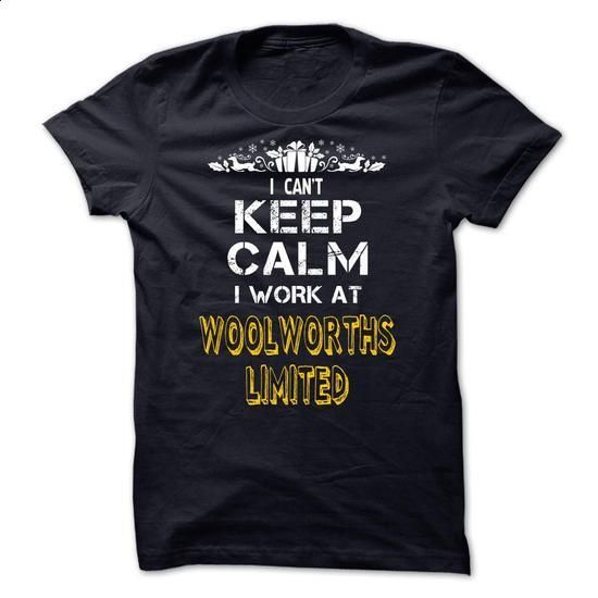 I cant KEEP CALM, I work at Woolworths Limited - #summer shirt #awesome tee. BUY NOW => https://www.sunfrog.com/LifeStyle/I-cant-KEEP-CALM-I-work-at-Woolworths-Limited.html?68278