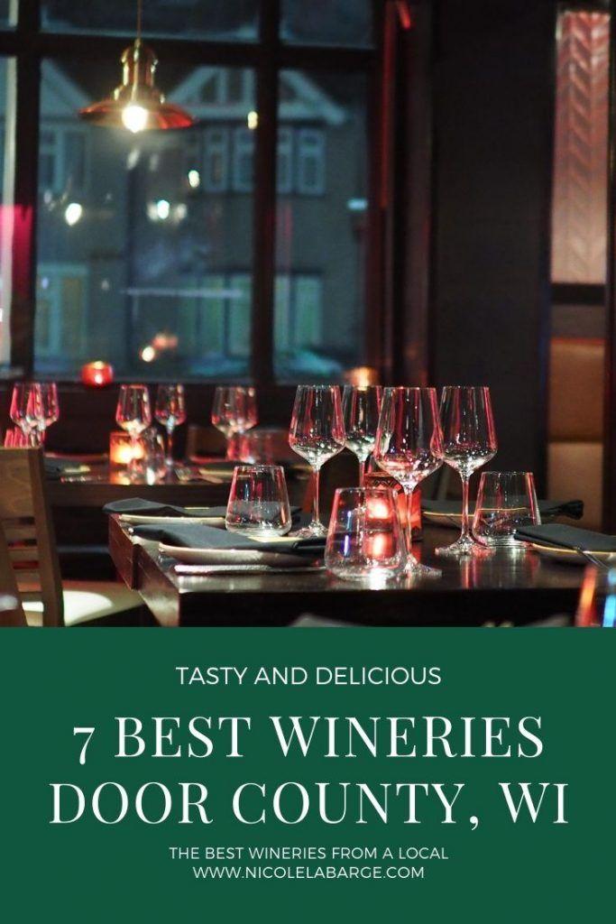 Best Door County Wines And Wineries In Wisconsin Door County Restaurants In Wellington Weekend Getaways In Wisconsin