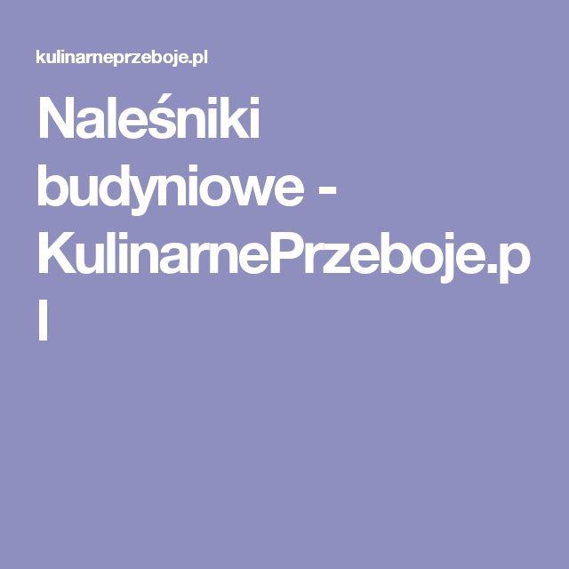 Naleśniki budyniowe - KulinarnePrzeboje.pl