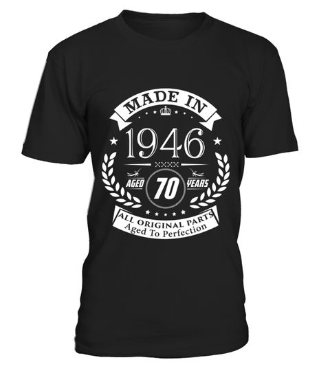 # MADE IN 1946 ALL ORIGINAL PARTS 70th Birthday t shirt  .  birthday t shirt, birthday shirts, funny gift for birthday, gift for son, month of birth, legend birthday, awesome since. legends are born in, birthday legend, birthday hoodie, birthday girl, birthday boy, queen are born in, anniversaire, compleanno, doğum günü, födelsedag, cumpleaños, rojstni dan