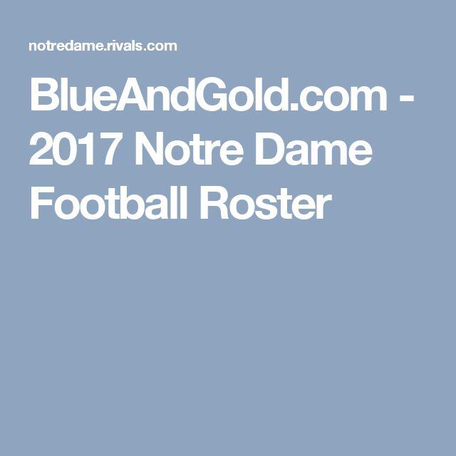 BlueAndGold.com  -  2017 Notre Dame Football Roster